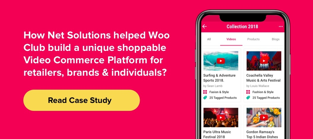 Case Study How Net Solutions helped Woo Club build a unique shoppable Video Commerce Platform