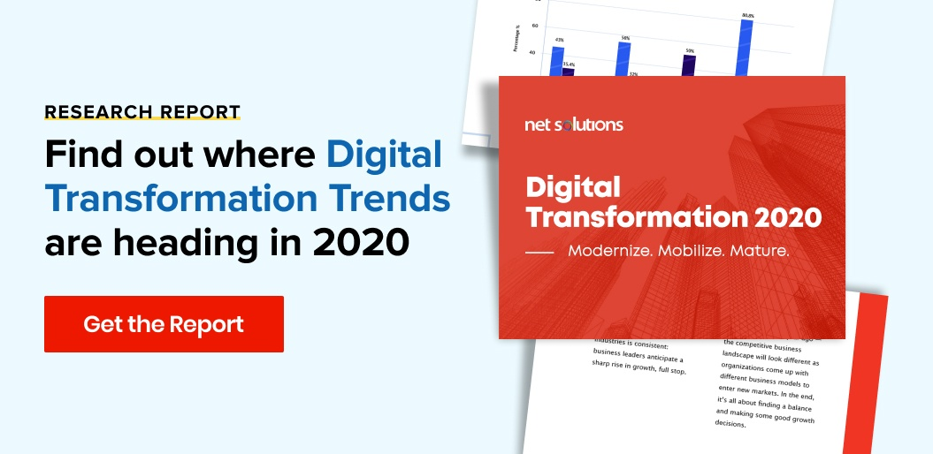 Download Net Solutions' 2020 State of Digital Transformation Report