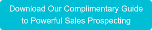 Download Our Complimentary Guide to Powerful Sales Prospecting