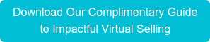 Download Our Complimentary Guide to Impactful Virtual Selling