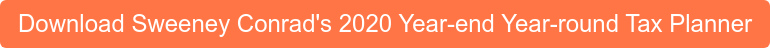 Download Sweeney Conrad's 2020 Year-end Year-round Tax Planner