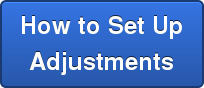 How to Set Up Adjustments