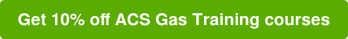 Get 10% off ACS Gas Training courses