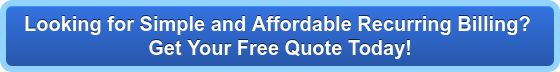 Looking for Simple and Affordable Recurring Billing?  Get Your Free Quote Today!