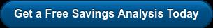Get a Free Savings Analysis Today
