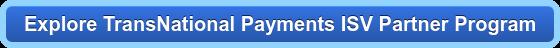 Explore TransNational Payments ISV Partner Program