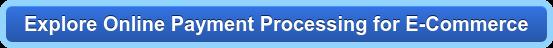 Explore Online Payment Processing for E-Commerce