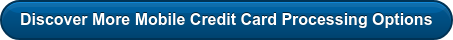Discover More Mobile Credit Card Processing Options