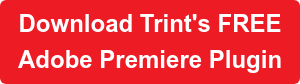 Download Trint's FREE Adobe Premiere Plugin