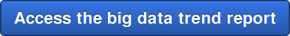 Access the big data trend report