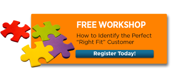 """Workshop - How to Identify the Perfect """"Right Fit"""" Customer"""
