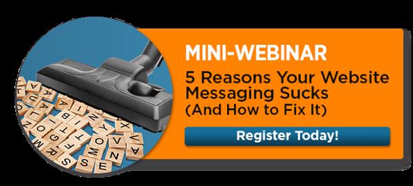Mini-Webinar: 5 Reasons Your Website Messaging Sucks