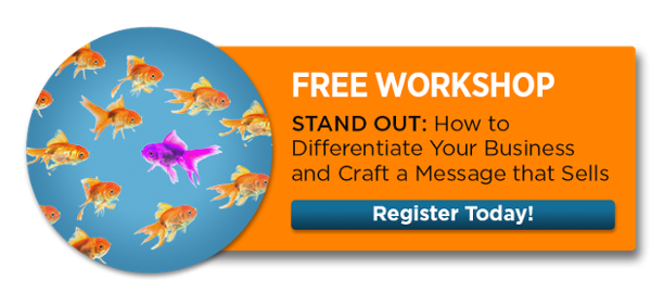 Workshop: How to Differentiate Your Business and Craft a Message that Sells