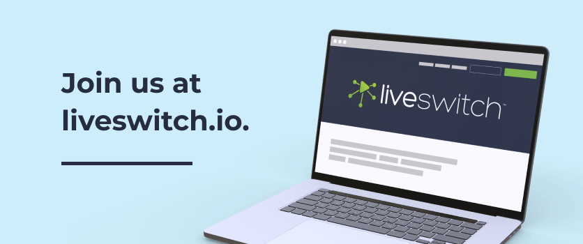 Join us at LiveSwitch Inc.