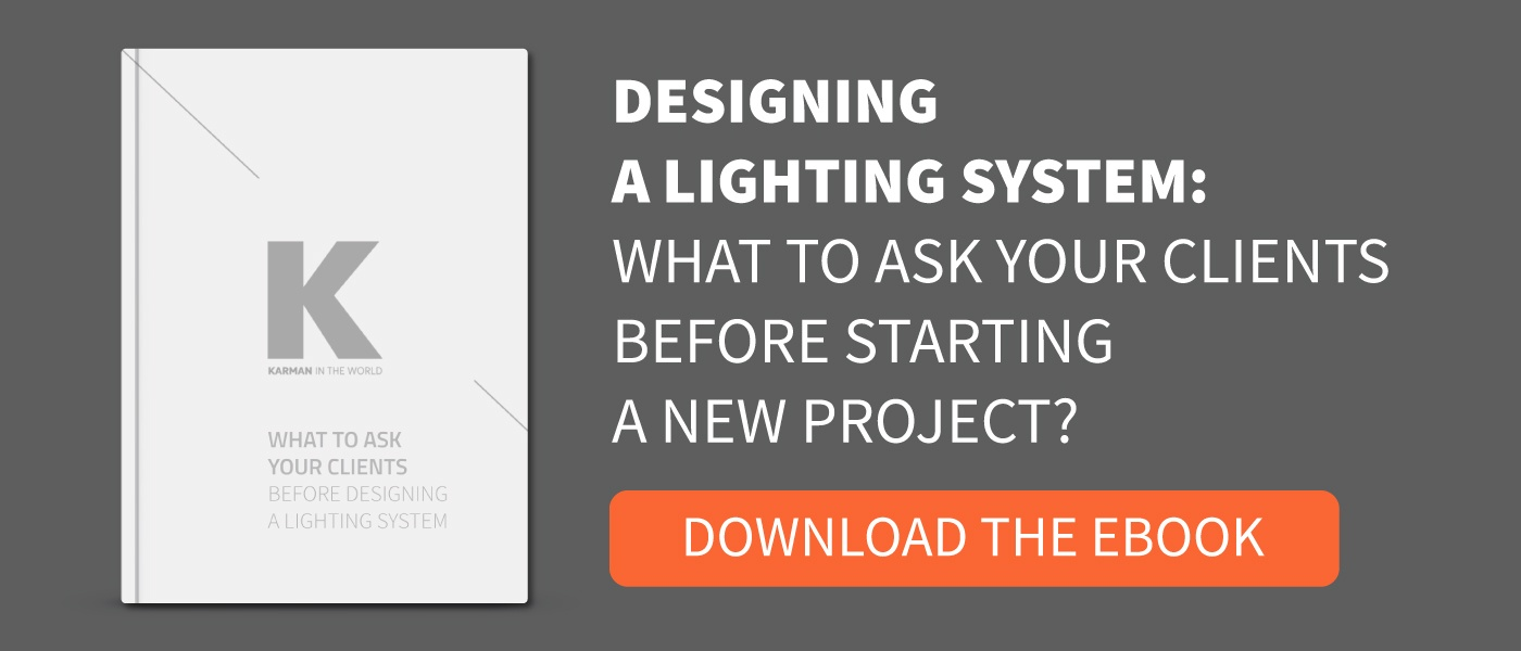 What to ask your clients before starting to design a lighting system?