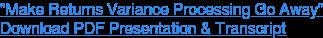 """Make Returns Variance Processing Go Away""  Download PDF Presentation & Transcript"
