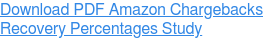 Download PDF Amazon Chargebacks  Recovery Percentages Study