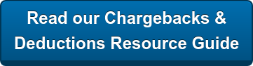Read our Chargebacks &  Deductions Resource Guide