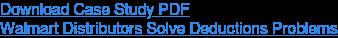 Download Case Study PDF  Walmart Distributors Solve Deductions Problems