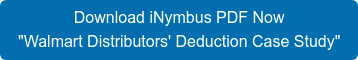 "Download iNymbus PDF Now  ""Walmart Distributors' Deduction Case Study"""