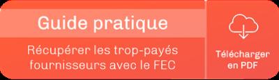 """Téléchargez le guide pratique """"Récupérer les trop-payés fournisseurs avec le FEC"""""""