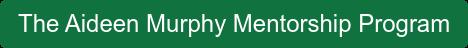 The Aideen Murphy Mentorship Program