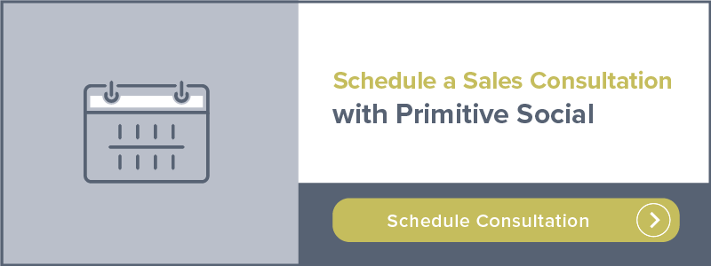 Schedule a Sales Consultation with Primitive Social