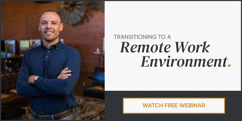 Transitioning to a Remote Work Environment | Watch Free Webinar