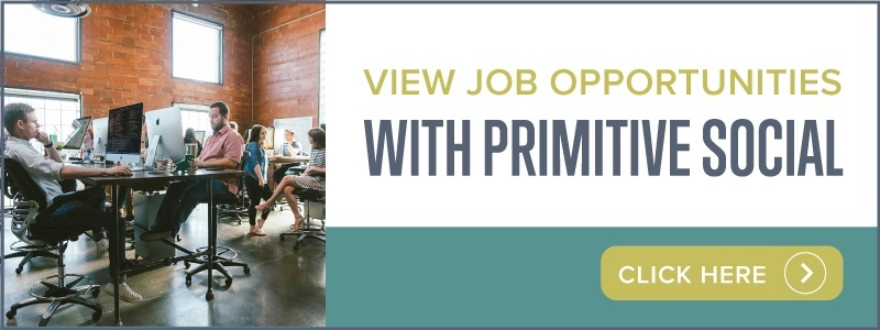 View Job Opportunities with Primitive Social | Click here