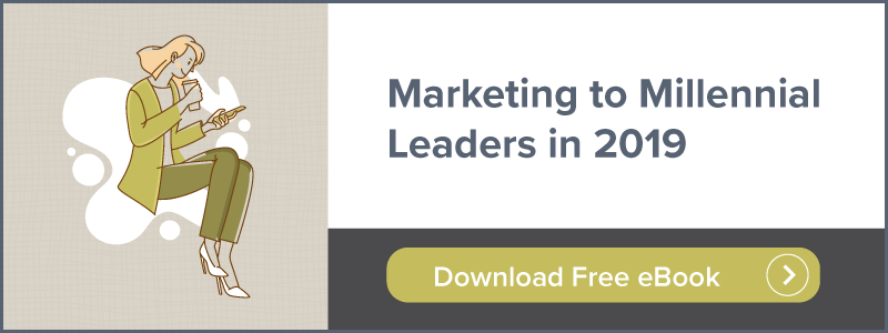 Marketing to Millennial Leaders in 2019 | Download Free eBook
