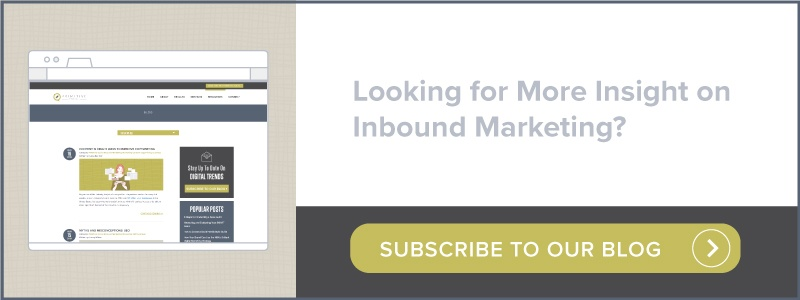 Looking for More Insight on Inbound Marketing? | Subscribe to our blog