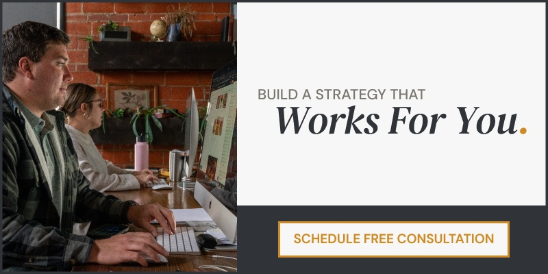 Build a Strategy That Works for You. | Schedule Free Consultation