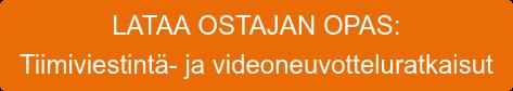 LATAA OSTAJAN OPAS: Tiimiviestintä- javideoneuvotteluratkaisut
