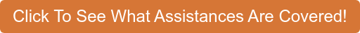 Click To See What Assistances Are Covered!