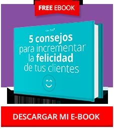 Ebook ES - Generica - 5 consejos para incrementar la felicidad de tus clientes - Barra Blog
