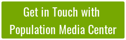 Get in Touch with  Population Media Center