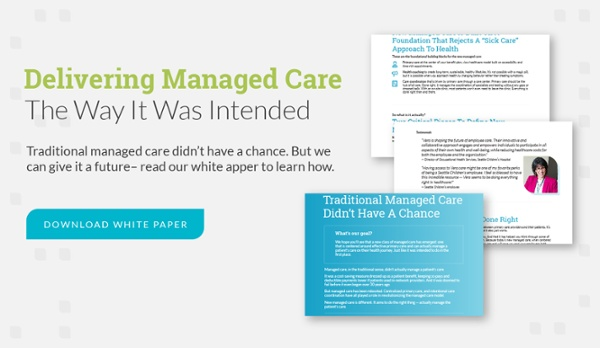 delivering managed care the way it was intended - download white paper