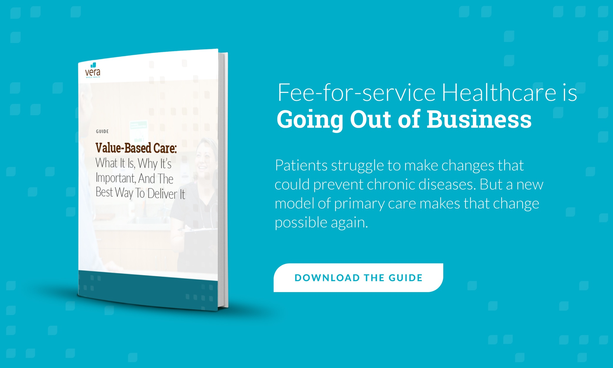 value-based care: what it is, why it's important, and the best way to deliver it: free guide call-to-action