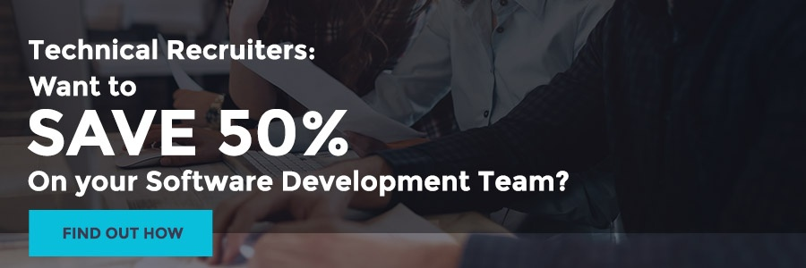 technical recruiters save 50 percent on your software development team