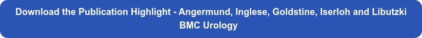 Download the Publication Highlight - Angermund, Inglese, Goldstine, Iserloh and  Libutzki BMC Urology