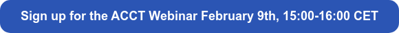 Sign up for the ACCT Webinar February 9th, 15:00-16:00 CET