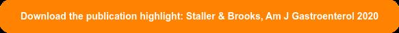 Download the publication highlight: Staller & Brooks, Am J Gastroenterol 2020