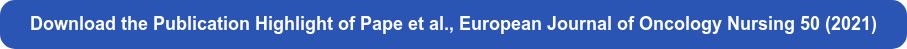 Download the Publication Highlight ofPape et al., European Journal of Oncology  Nursing 50 (2021)