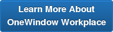 Learn More About   OneWindow Workplace