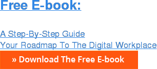 Free E-book:  A Step-By-Step Guide Your Roadmap To The Digital Workplace