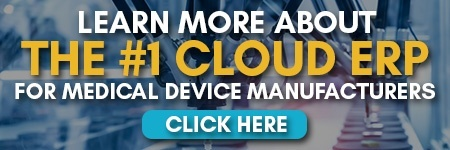 Learn More About The #1 Cloud ERP For Medical Device Manufacturers