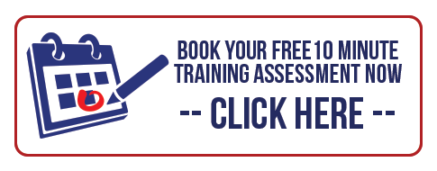 Click Here To Book Your Free 10 Minute Training Assessment Now