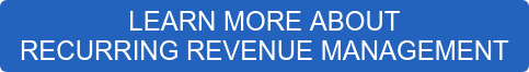 LEARN MORE ABOUT  RECURRING REVENUE MANAGEMENT