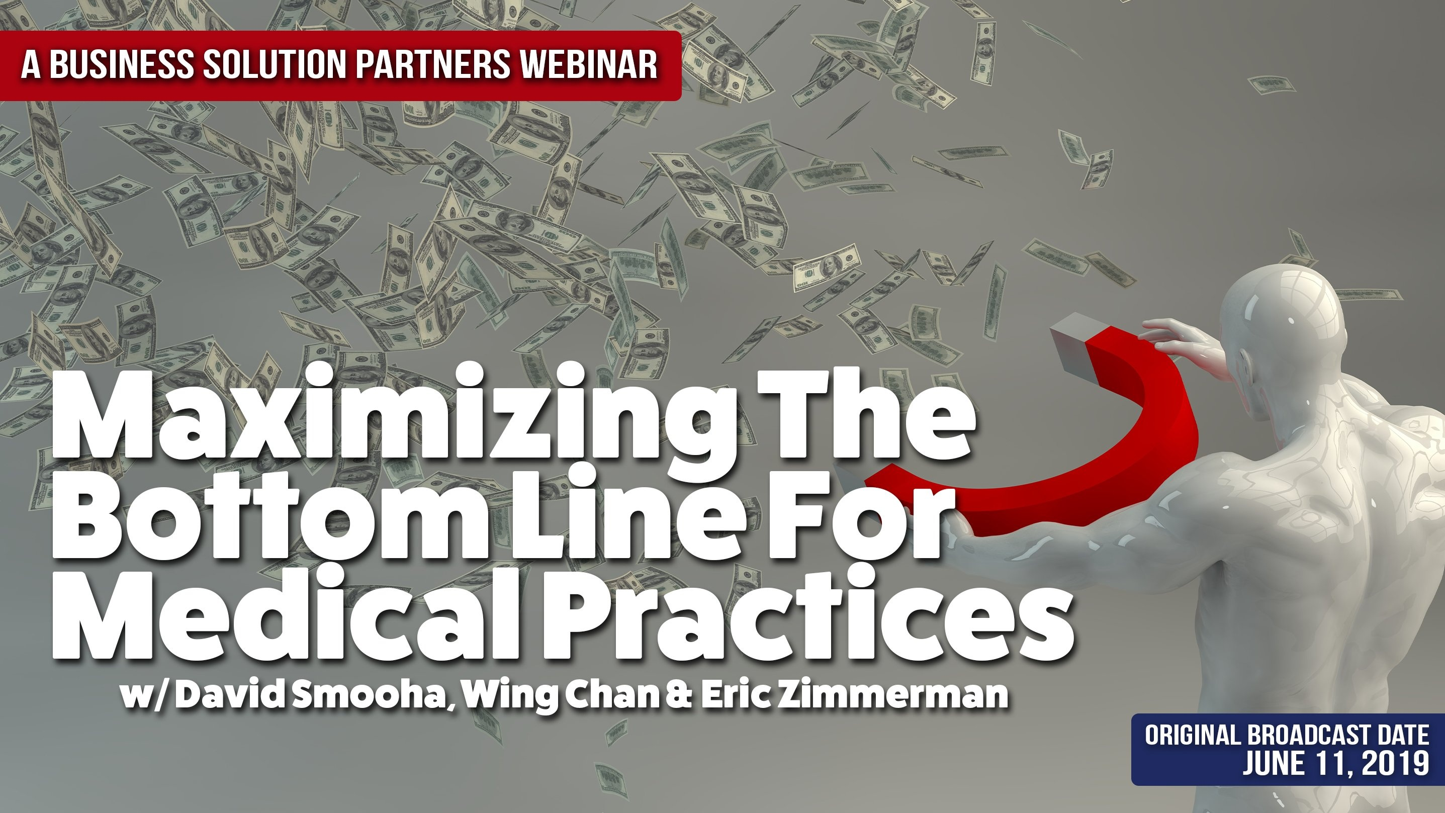 Check Out Our Webinar - Maximizing The Bottom Line For Medical Practices