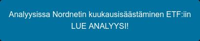 Analyysissa Nordnetin kuukausisäästäminen ETF:iin LUE ANALYYSI!